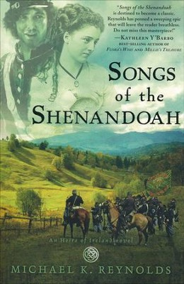 Songs of the Shenandoah, Heirs of Ireland Series #3   -     By: Michael K. Reynolds
