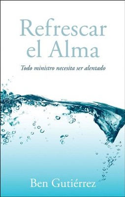 Refrescar el Alma  (Refresh)  -     By: Ben Guti&#233rrez