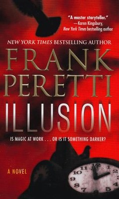 Illusion: A Novel  -     By: Frank Peretti