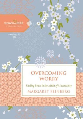 Overcoming Worry, Women of Faith Study Guide Series   -