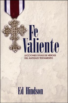 Fe Valiente  (Courageous Faith)  -     By: Ed Hindson