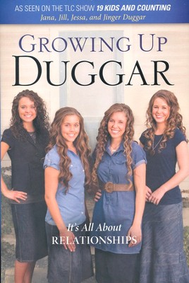 Growing Up Duggar: The Duggar Girls Share Their View of Life Inside American's Most Well-Known Super-Sized Family  -     By: Jana Duggar, Jill Duggar, Jessa Duggar, Jinger Duggar