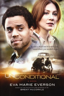 Unconditional: A Novel Based on the Motion Picture  -     By: Eva Marie Everson