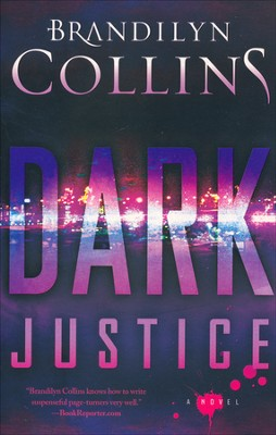 Dark Justice    -     By: Brandilyn Collins