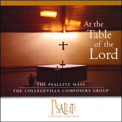 At the Table of the Lord: The Psallite Mass--CD   -     By: Collegeville Composers Group