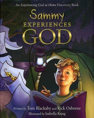 Sammy Experiences God: An Experiencing God at Home Storybook  -     By: Tom Blackaby, Rick Osborne
