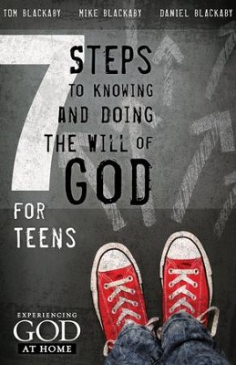 7 Steps to Knowing and Doing the Will of God: For Teens  -     By: Tom Blackaby, Mike Blackaby, Daniel Blackaby