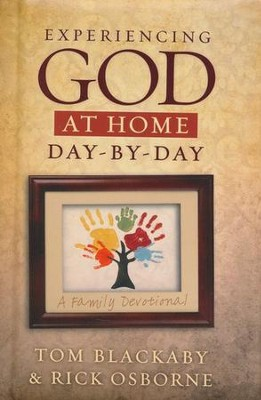 Experiencing God at Home Day by Day: A Family Devotional  -     By: Tom Blackaby, Rick Osborne