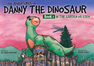 The Adventures of Danny the Dinosaur: In the Garden of Eden  -     By: Kent Hovind