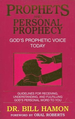 Prophets and Personal Prophecy: God's Prophetic Voice Today  -     By: Dr. Bill Hamon