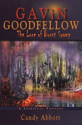 Gavin Goodfellow: The Lure of Burn Swamp  -     By: Candy Abbott