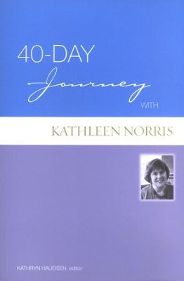 40-Day Journey with Kathleen Norris  -     Edited By: Kathyrn Haueisen     By: Kathleen Norris