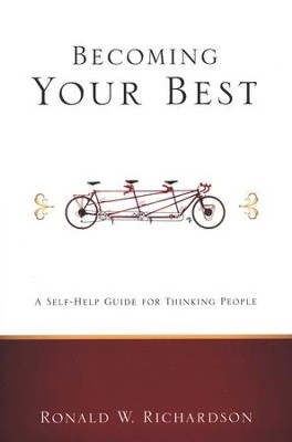 Becoming Your Best: A Self-Help Guide for Thinking People  -     By: Ronald W. Richardson
