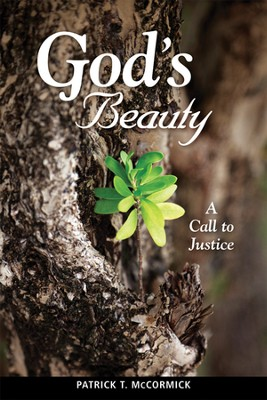 God's Beauty : A Call to Justice  -     By: Patrick T. McCormick