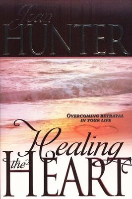 Healing the Heart  -     By: Joan Hunter