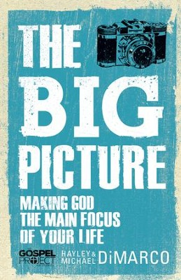 The Big Picture: Making God the Main Focus of Your Life  -     By: Hayley DiMarco, Michael DiMarco
