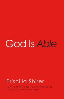 God is Able  -     By: Priscilla Shirer