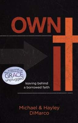 Own It: Leaving Behind a Borrowed Faith   -     By: Michael DiMarco, Hayley DiMarco