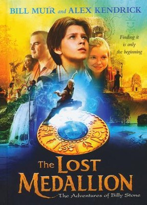 The Lost Medallion: The Adventures of Billy Stone  -     By: Bill Muir, Alex Kendrick