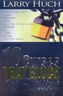 10 Curses That Block the Blessing    -     By: Larry Huch