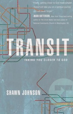 Transit: Taking You Closer to God  -     By: Shawn Johnson