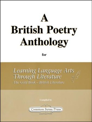 A British Poetry Anthology for Learning Language Arts Through Literature: The Gold Book British Literature  -