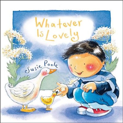 Whatever Is Lovely  -     By: Susie Poole