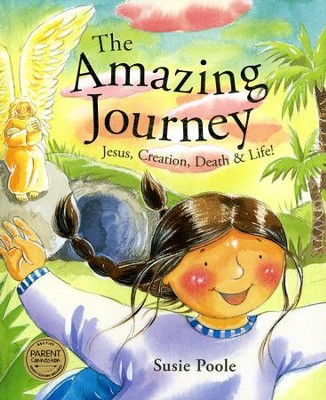 The Amazing Journey: Jesus, Creation, Death & Life!   -     By: Susie Poole