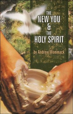 The New You & The Holy Spirit  -     By: Andrew Wommack