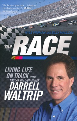 The Race: Living Life on Track  -     By: Kyle Froman, Billy Mauldin, Darrell Waltrip