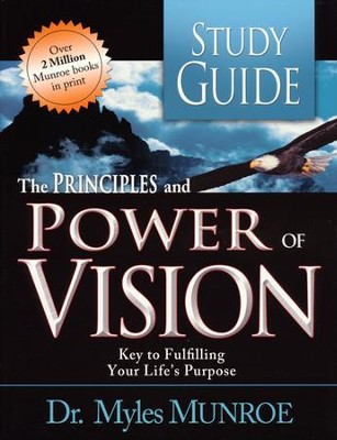 Principles And Power Of Vision-SG (Workbk)  -     By: Myles Munroe