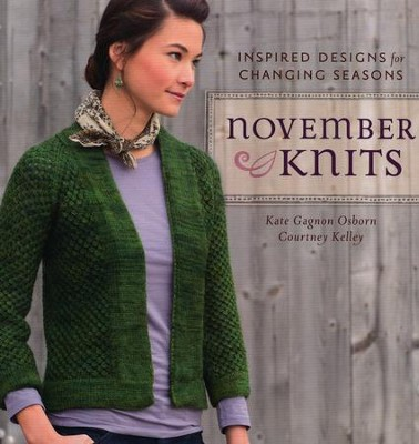 November Knits: Inspired Designs for Changing Seasons  -     By: Kate Gagnon Osborn, Courtney Kelley