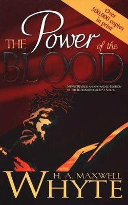 The Power of the Blood, Revised and Expanded    -     By: H.A. Maxwell Whyte
