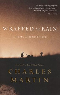 Wrapped in Rain (rpkgd)   -     By: Charles Martin