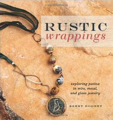 Rustic Wrappings: Free-Spirited Jewelry Mixing Wire, Metal, and Glass  -     By: Kerry Bogert