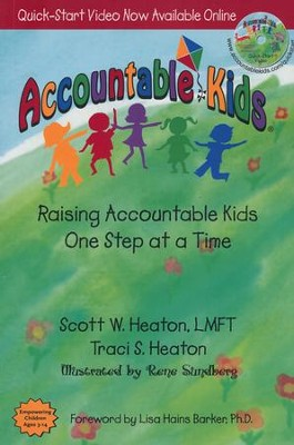 Accountable Kids: Raising Accountable Kids One Step at a Time  -     By: Scott W. Heaton, Traci S. Heaton