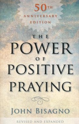 The Power of Positive Praying  -     By: John Bisagno