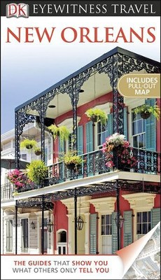 DK Eyewitness Travel Guide: New Orleans  -     By: Marilyn Wood