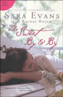 #1: The Sweet By and By Value Edition  -     By: Sara Evans, Rachel Hauck