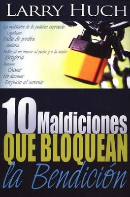 10 Maldiciones que Bloquean la Bendici&#243n  (10 Curses That Block The Blessing)  -     By: Larry Huch