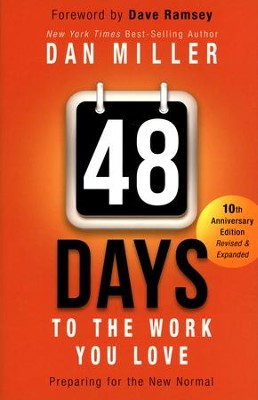 48 Days to the Work You Love: Preparing for the New Normal, Softcover  -     By: Dan Miller, Dave Ramsey