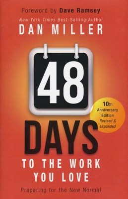 48 Days to the Work You Love: Preparing for the New Normal, Hardcover  -     By: Dan Miller, Dave Ramsey