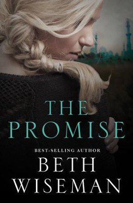 The Promise  -     By: Beth Wiseman