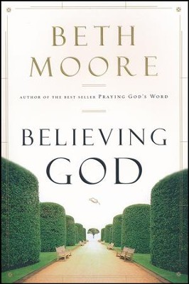 Believing God, Softcover  -     By: Beth Moore