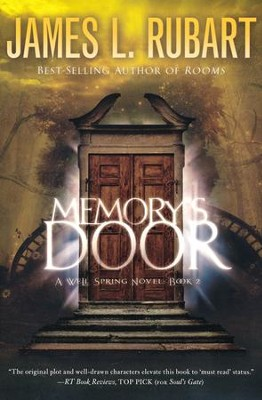 Memory's Door, Wells Spring Novel Series #2   -     By: James L. Rubart