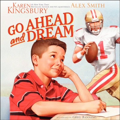 Go Ahead and Dream   -     By: Karen Kingsbury