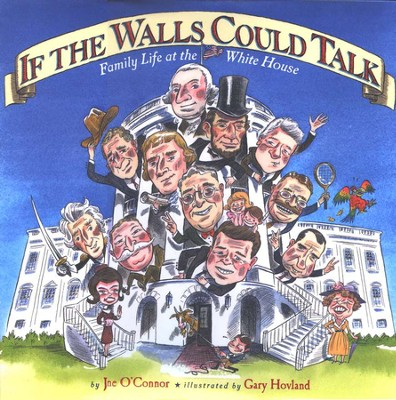 If The Walls Could Talk: Family Life at the White House  -     By: Jane O'Connor