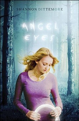 Angel Eyes, The Angel Eyes #1   -     By: Shannon Dittemore