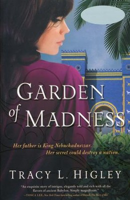 Garden of Madness  -     By: Tracy L. Higley