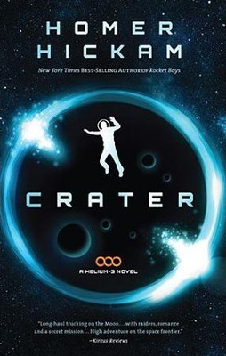 Crater, Helium 3, Series #1   -     By: Homer Hickam